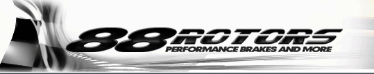 88Rotors :: Your one stop shop for automotive Performance Parts, Performance Brakes, and Accessories